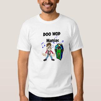 DOO WOP Maniac Tee Shirt