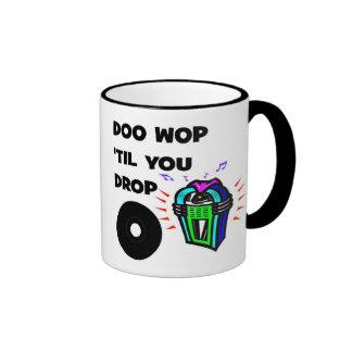 DOO WOP til you Drop Mug
