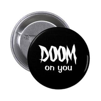 DOOM on you 2 Inch Round Button