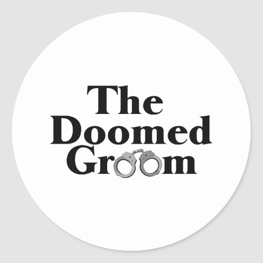 Doomed Groom Classic Round Sticker