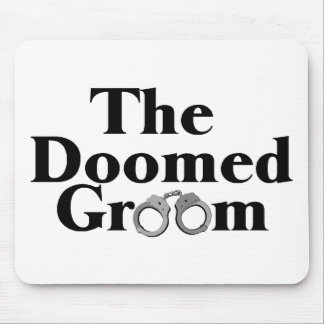 Doomed Groom Mouse Pad