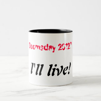 Doomsday 2012 - I'll live Two-Tone Coffee Mug