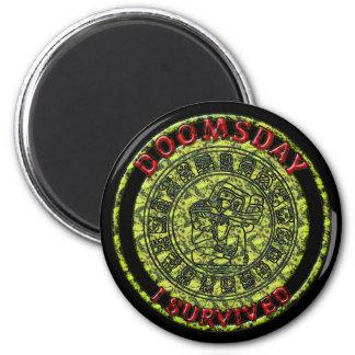 Doomsday - I survived Maya Prophecy Magnets