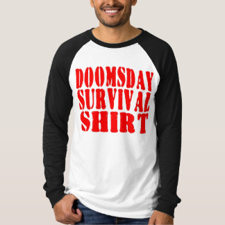 Doomsday Survival Shirt - Be Prepared...