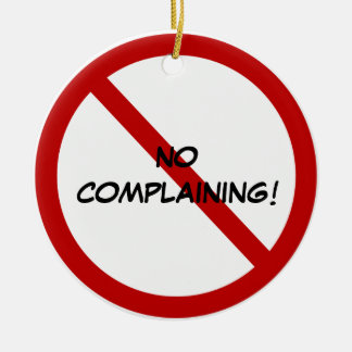 Door Hanger - NO COMPLAINING! Double-Sided Ceramic Round Christmas Ornament
