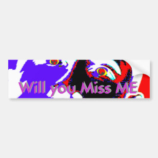 dope3 - Will you Miss ME - Barry Obama Bumper Stickers