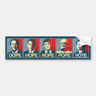Dope Hope Nope Pope Vote Hillary Clinton - Liberal Bumper Sticker