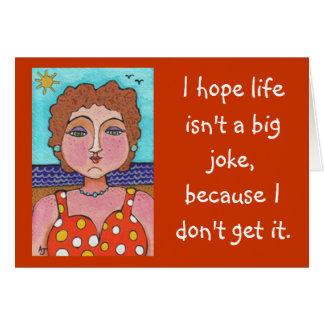 DORIS:  Espero que la vida no sea un chiste grande Tarjetón