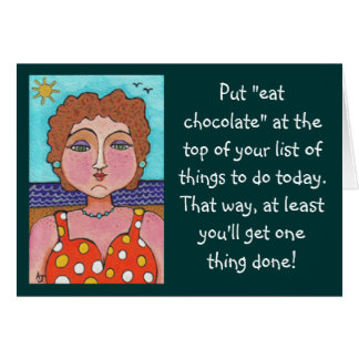 "DORIS:  Put ""eat chocolate"".... - greeting card"