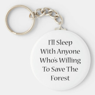 Dormiré con cualquier persona que esté dispuesto a llaveros personalizados
