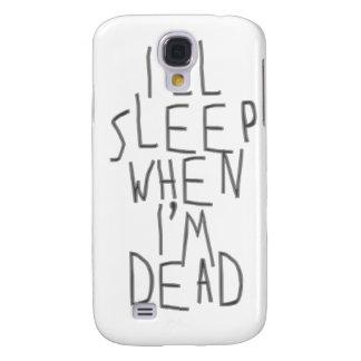 Dormiré cuando soy muerto funda para galaxy s4