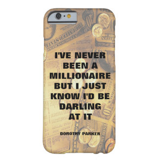 Dorothy Parker millionaire quote money background Barely There iPhone 6 Case