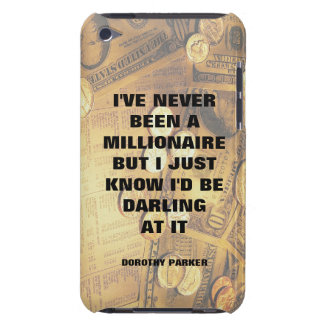 Dorothy Parker millionaire quote money background Barely There iPod Cover
