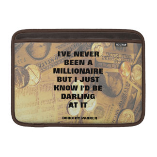 Dorothy Parker millionaire quote money background Sleeve For MacBook Air