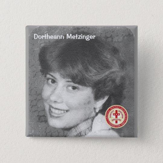 Dortheann Metzinger Pinback Button