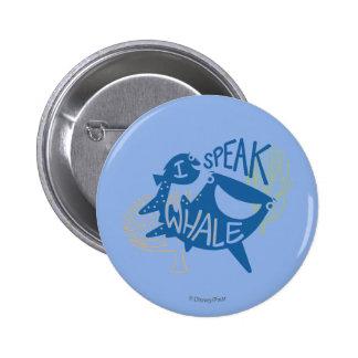 Dory & Destiny | I Speak Whale Pinback Button