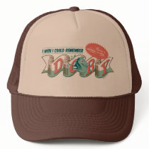Dory | I Wish I Could Remember Trucker Hat