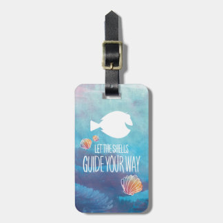Dory | Let the Shells Guide Your Way Bag Tag