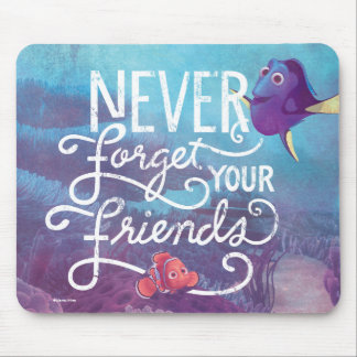 Dory & Nemo | Never Forget Your Friends Mouse Pad