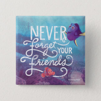 Dory & Nemo | Never Forget Your Friends Pinback Button