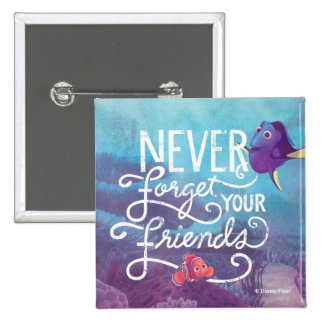 Dory & Nemo   Never Forget Your Friends Pinback Button
