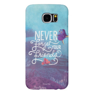 Dory & Nemo | Never Forget Your Friends Samsung Galaxy S6 Case