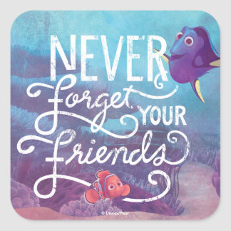 Dory & Nemo | Never Forget Your Friends Square Sticker