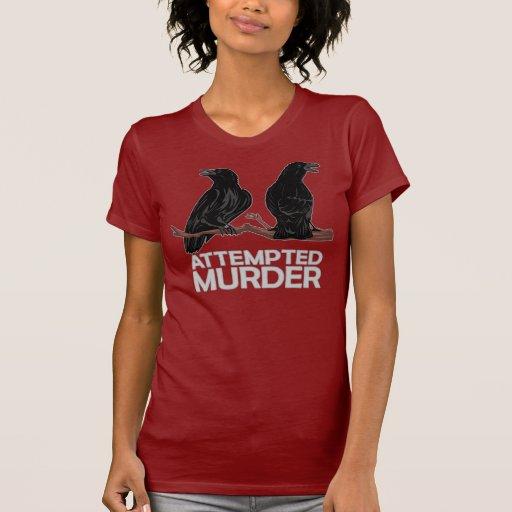 Dos cuervos = intentos de asesinato camisetas