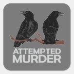 Dos cuervos = intentos de asesinato pegatinas cuadradas personalizadas