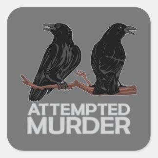 Dos cuervos = intentos de asesinato pegatina cuadrada