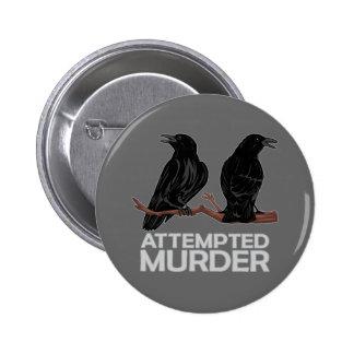 Dos cuervos = intentos de asesinato pin redondo de 2 pulgadas