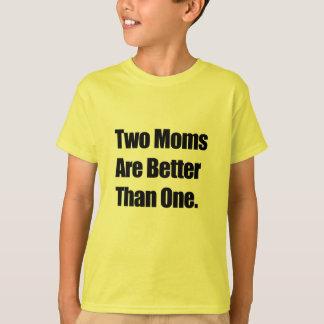 Dos mamáes son mejores de una playera