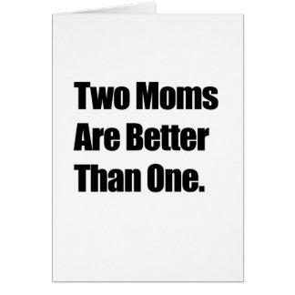 Dos mamáes son mejores de una tarjeton