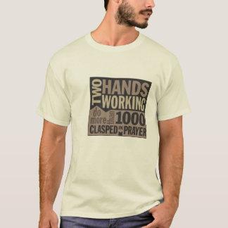 """""""Dos manos que trabajan…"""" Camiseta de la cita"""