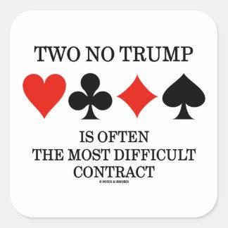 Dos ningún triunfo es a menudo el contrato más pegatina cuadrada