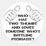 Dos pulgares y aman alguien psoriasis de lucha pegatina redonda