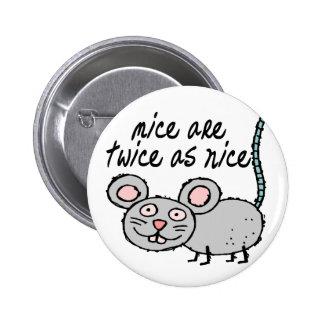 Dos veces tan Niza ratones Pin Redondo De 2 Pulgadas