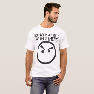 DOSEN'T PLAY WELL WITH OTHERS, Funny T-shirts