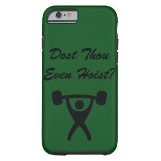 Dost Thou Even Hoist? Tough iPhone 6 Case