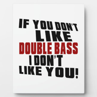 DOUBLE BASS DON'T LIKE DESIGNS PLAQUES