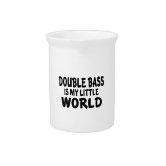 DOUBLE BASS.IS MY LITTLE WORLD BEVERAGE PITCHER