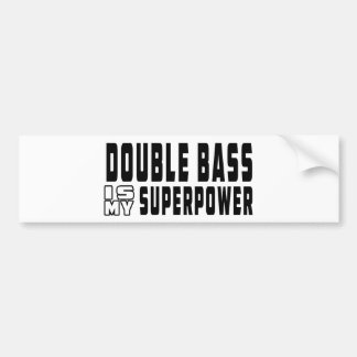 Double bass Is My Superpower Bumper Stickers
