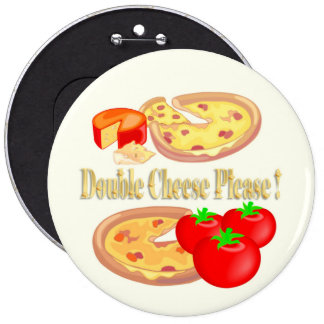 Double Cheese Please 6 Inch Round Button