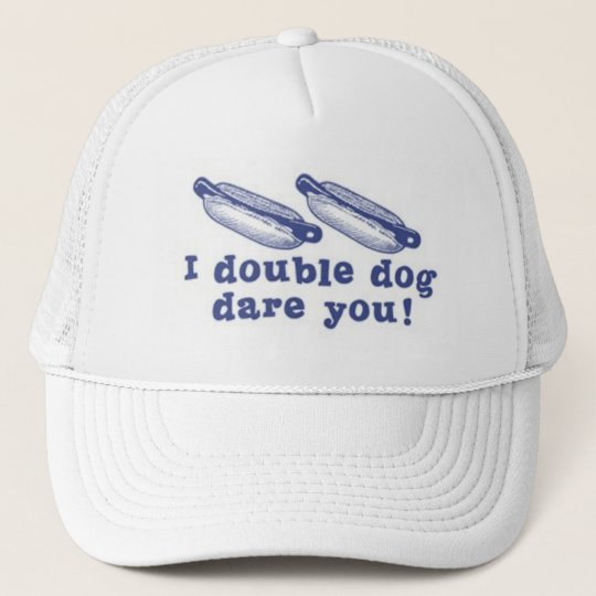 Double Dog Dare Hat