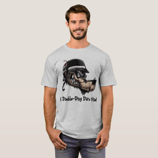Double-Dog Dare T-Shirt