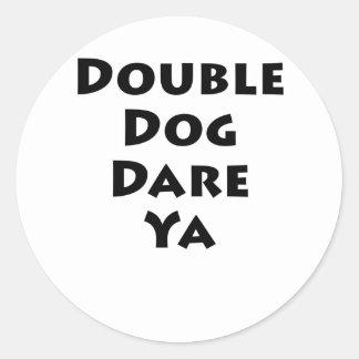 Double Dog Dare Ya Stickers