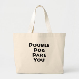 Double Dog Dare You Canvas Bags