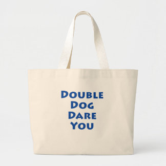 Double Dog Dare You Tote Bags