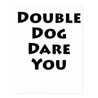 Double Dog Dare You Postcard
