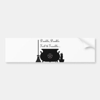 Double Double Toil and Trouble Bumper Sticker